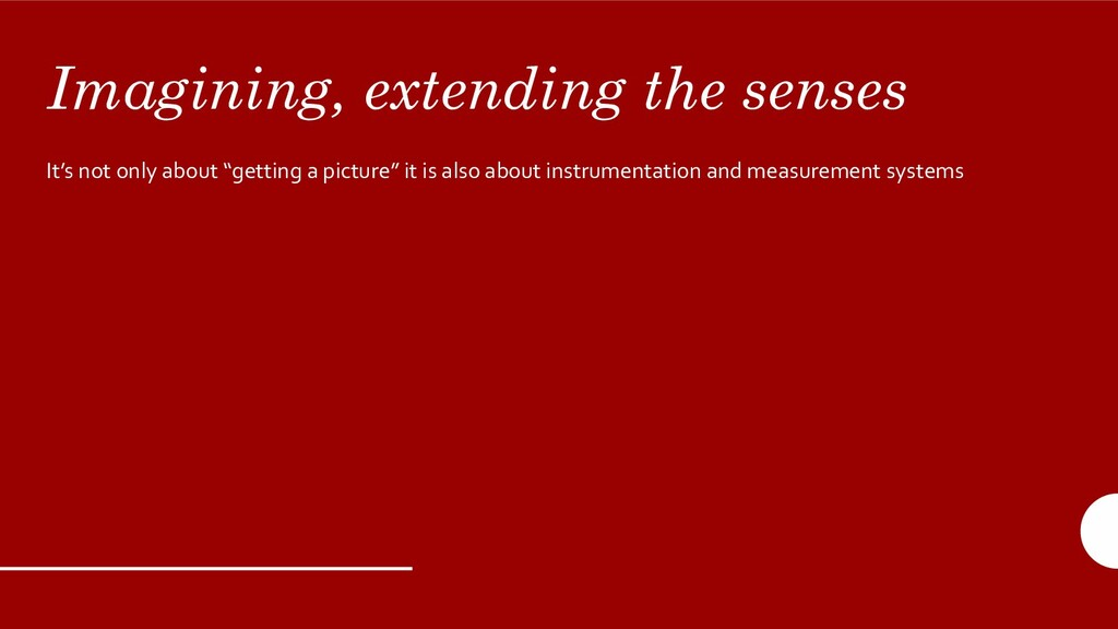 Imagining, extending the senses It's not only a...