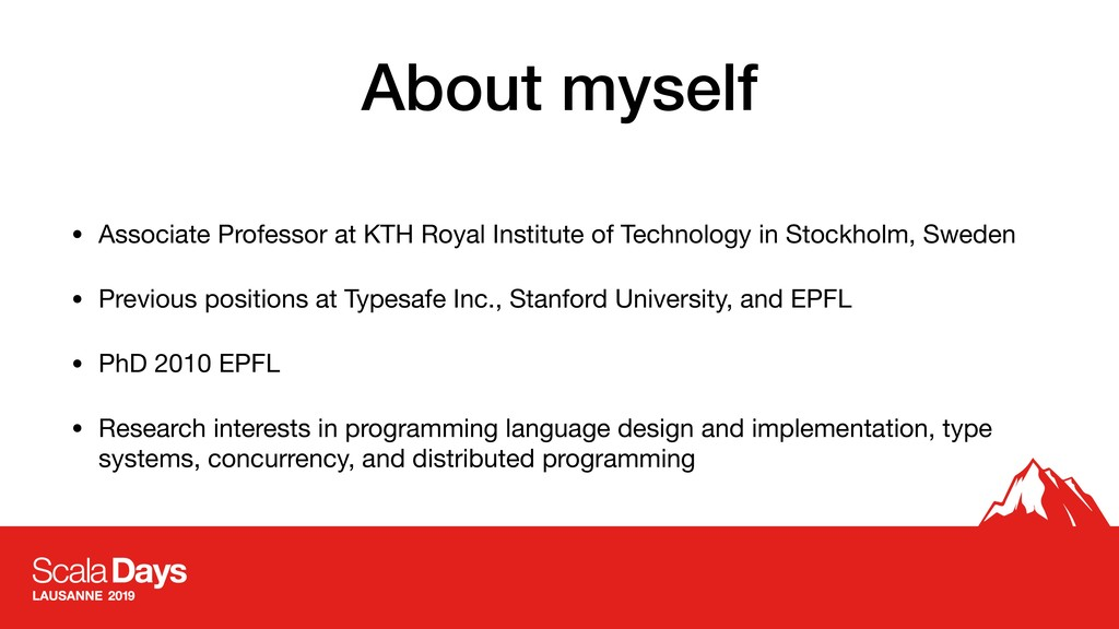 About myself • Associate Professor at KTH Royal...