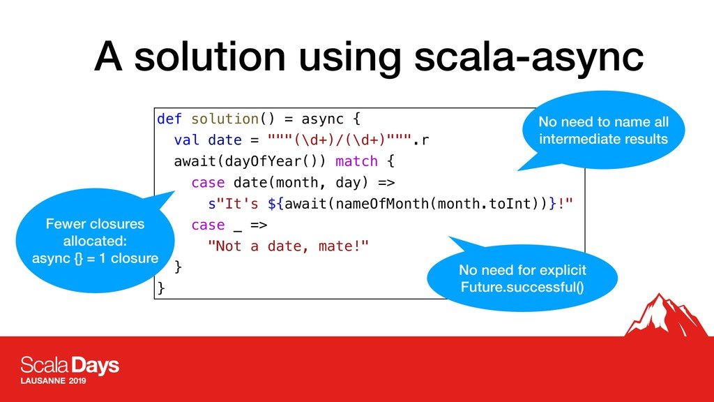 A solution using scala-async def solution() = a...