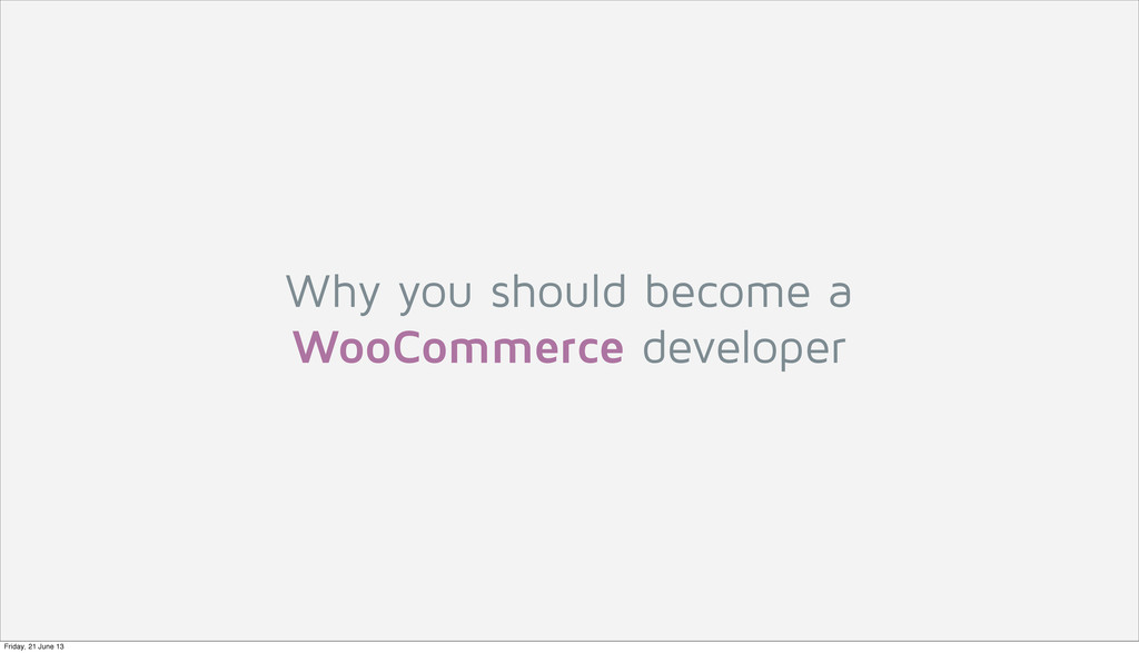 Why you should become a WooCommerce developer F...