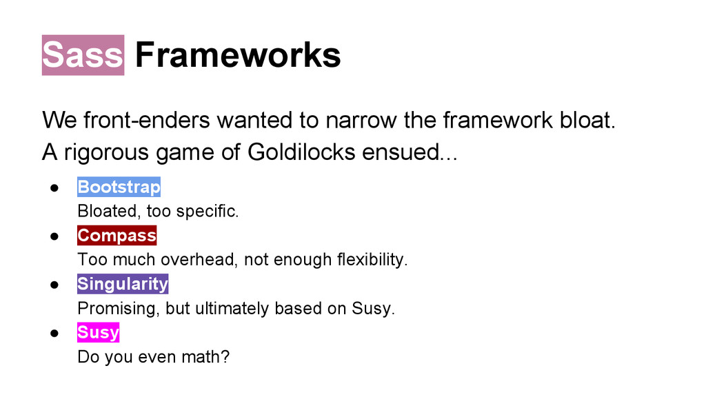 Sass Frameworks We front-enders wanted to narro...