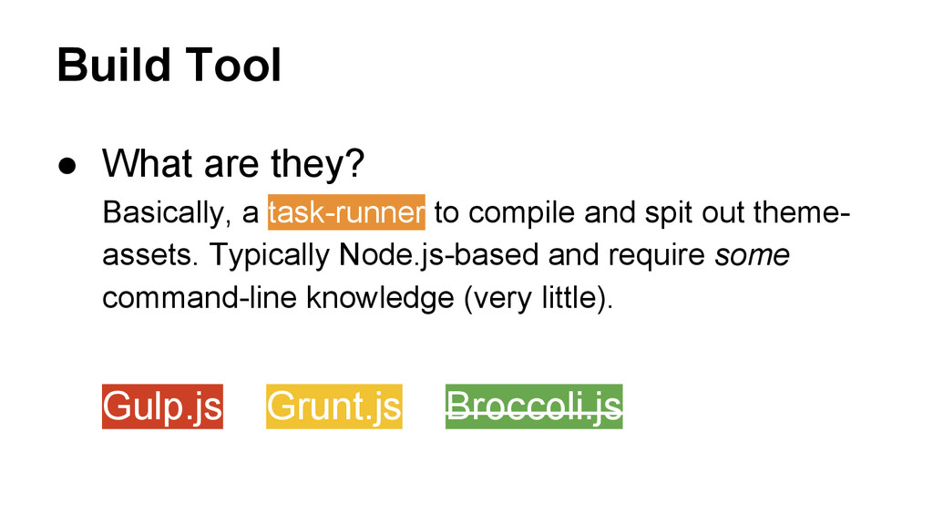 Build Tool ● What are they? Basically, a task-r...