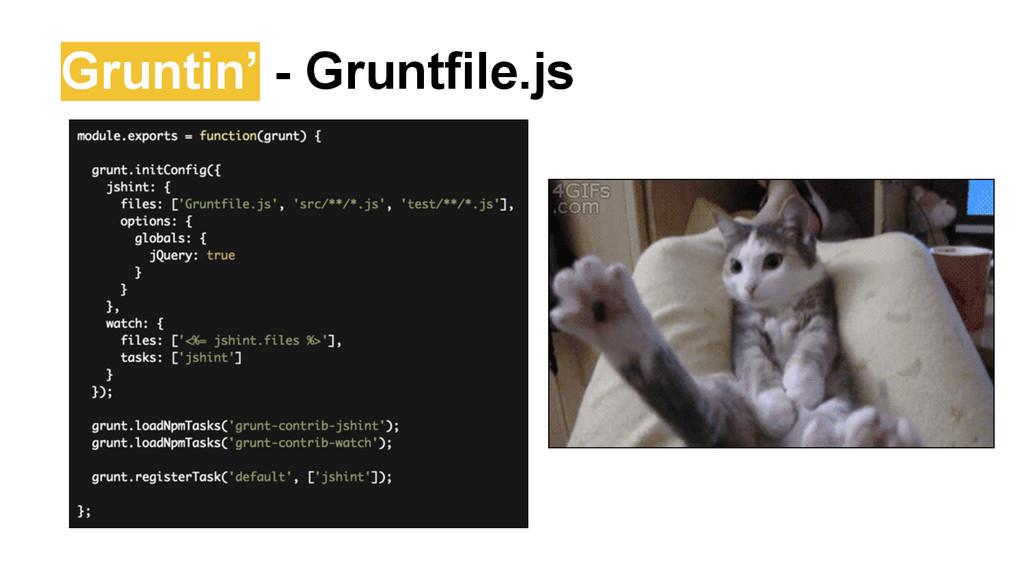 Gruntin' - Gruntfile.js