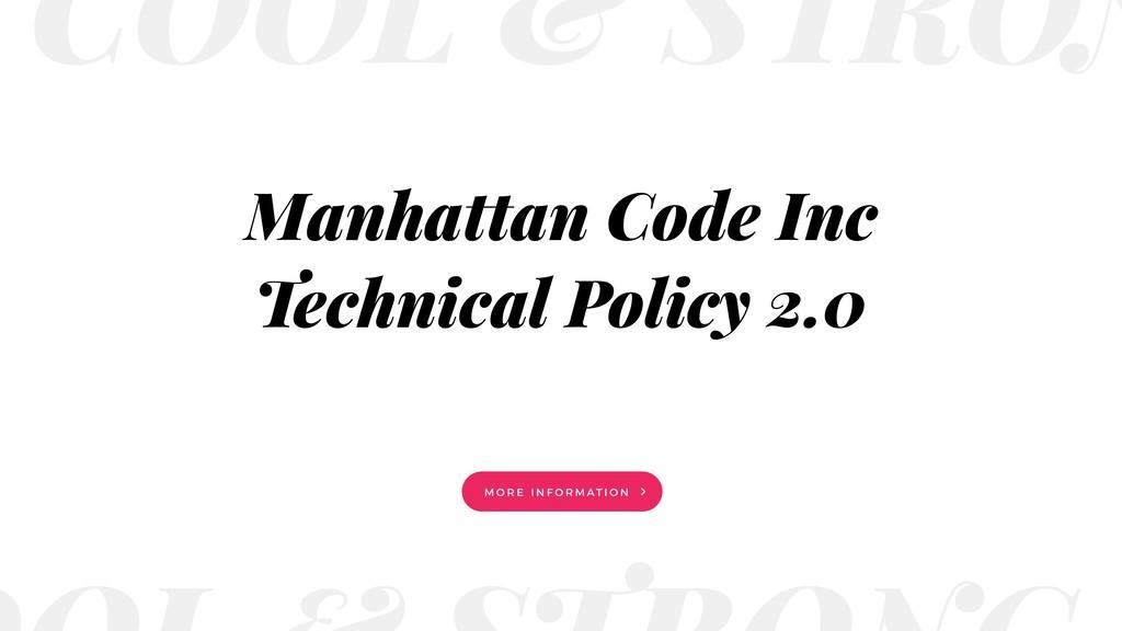Manhattan Code Inc Technical Policy 2.0 M O R E...