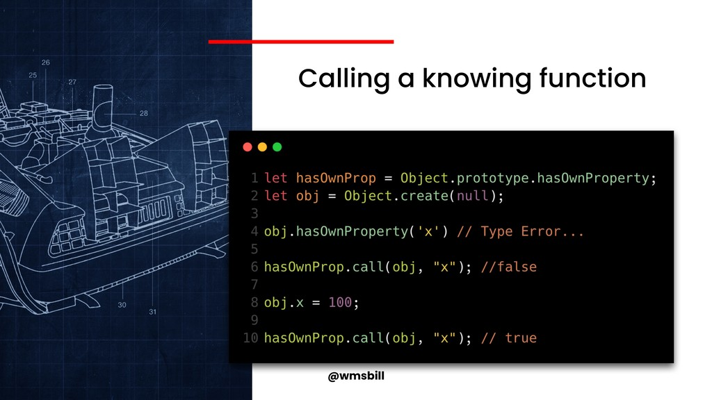 @wmsbill Calling a knowing function