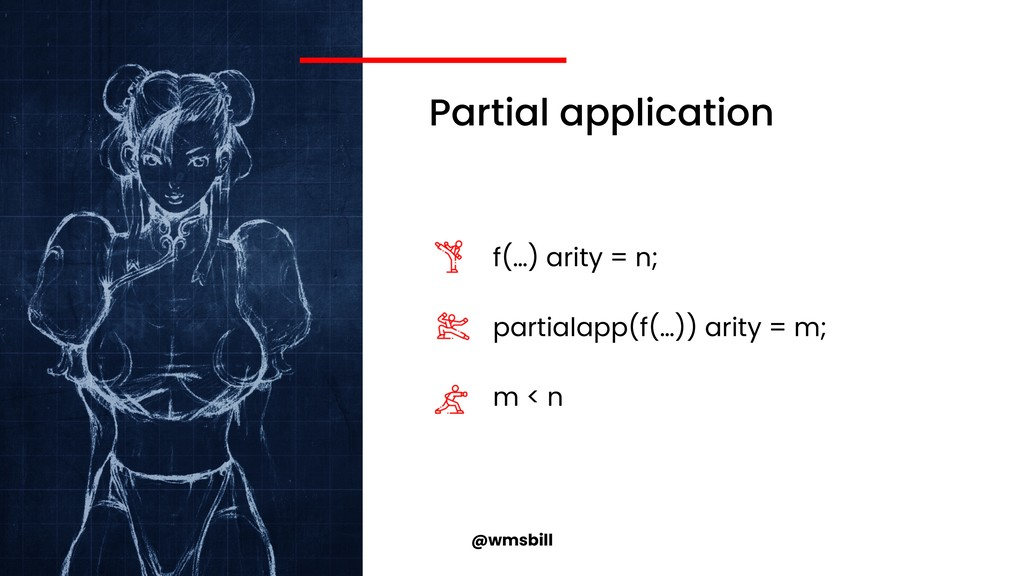 @wmsbill Partial application f(…) arity = n; pa...