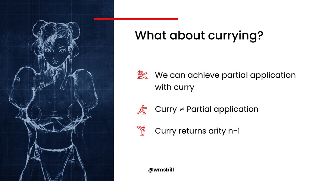 @wmsbill What about currying? We can achieve pa...
