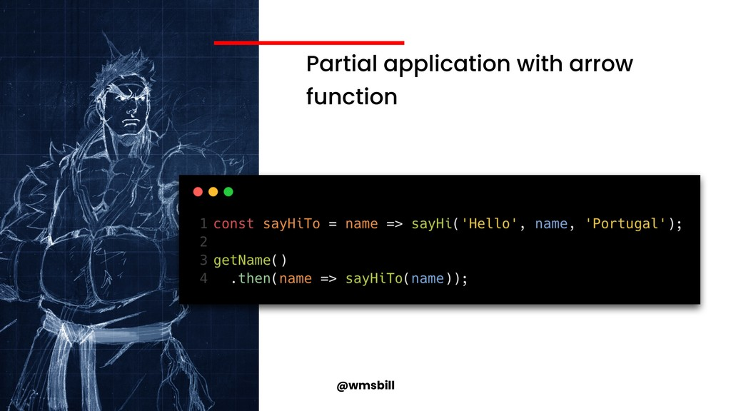 @wmsbill Partial application with arrow function