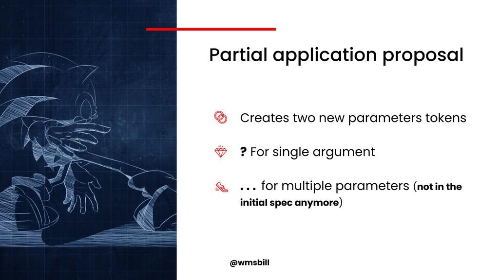 @wmsbill Partial application proposal Creates t...