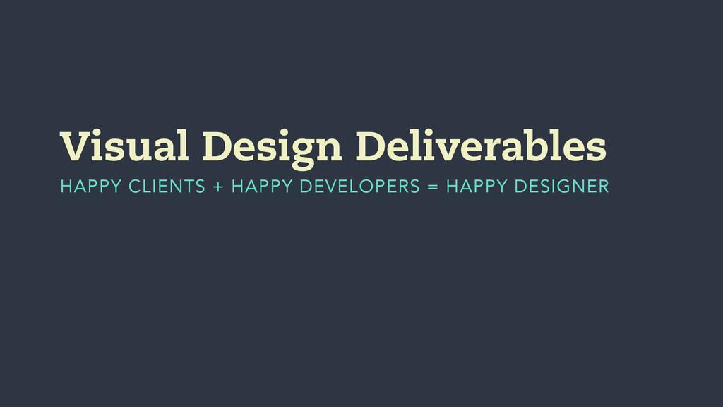 Visual Design Deliverables HAPPY CLIENTS + HAPP...
