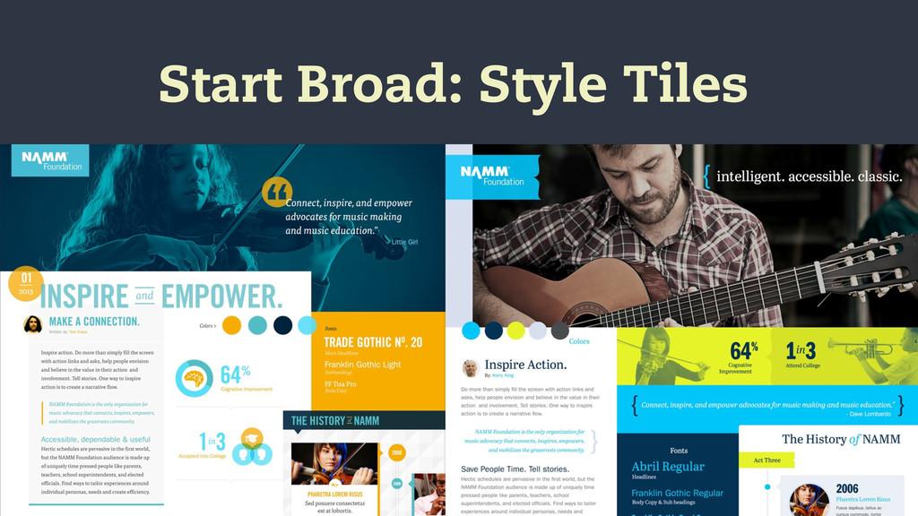 Start Broad: Style Tiles