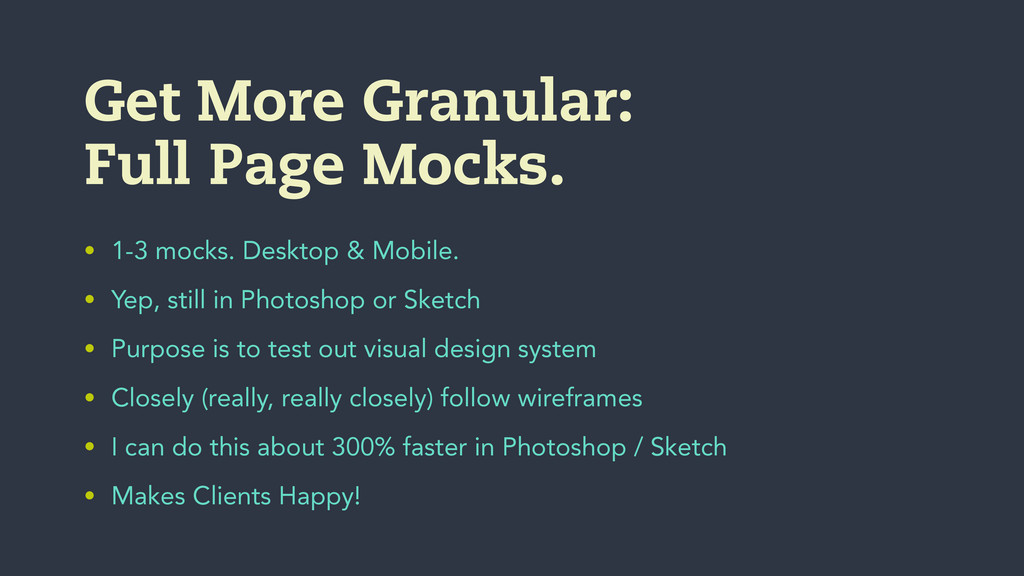 • 1-3 mocks. Desktop & Mobile. • Yep, still in ...