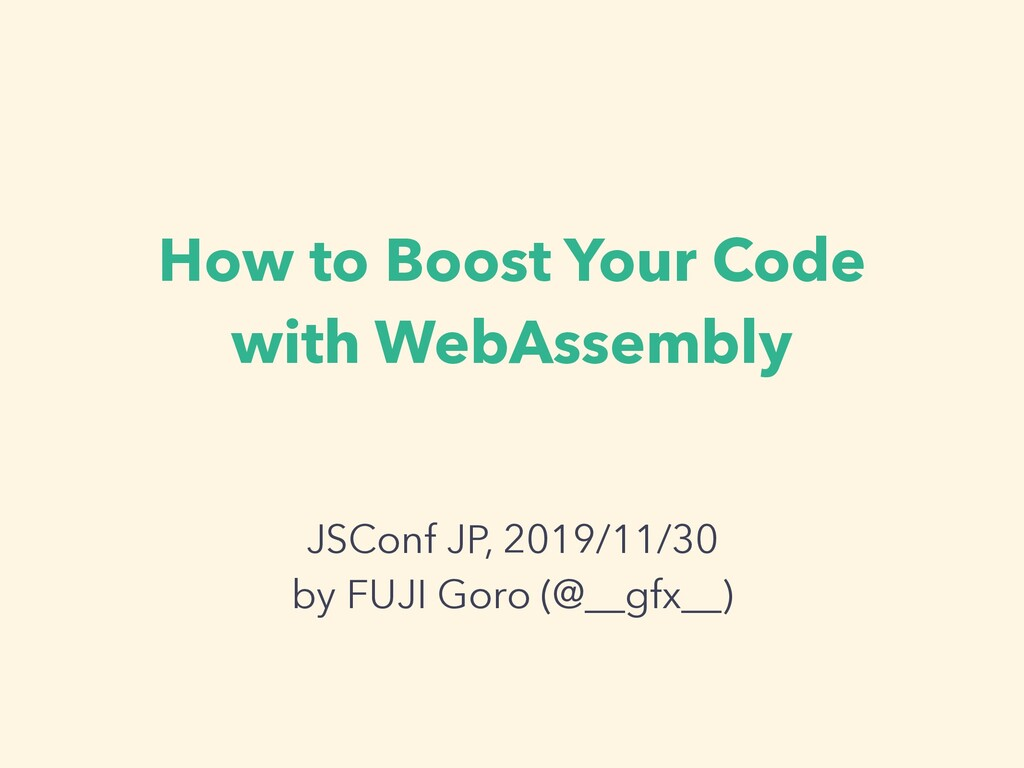 How to Boost Your Code with WebAssembly JSConf ...
