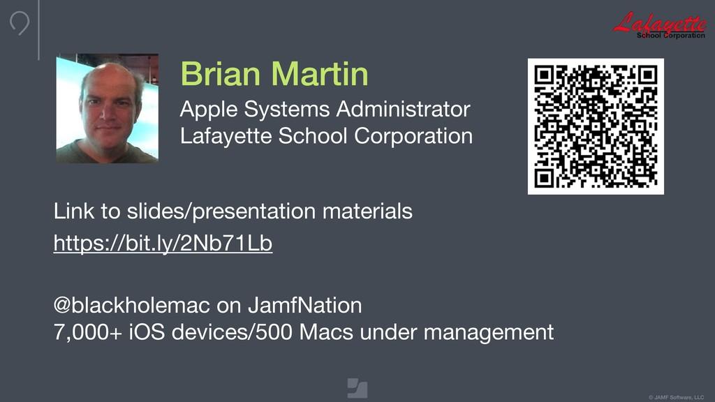 © JAMF Software, LLC Brian Martin Apple Systems...