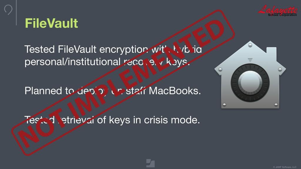 © JAMF Software, LLC FileVault Tested FileVault...