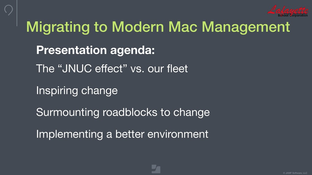 © JAMF Software, LLC Migrating to Modern Mac Ma...