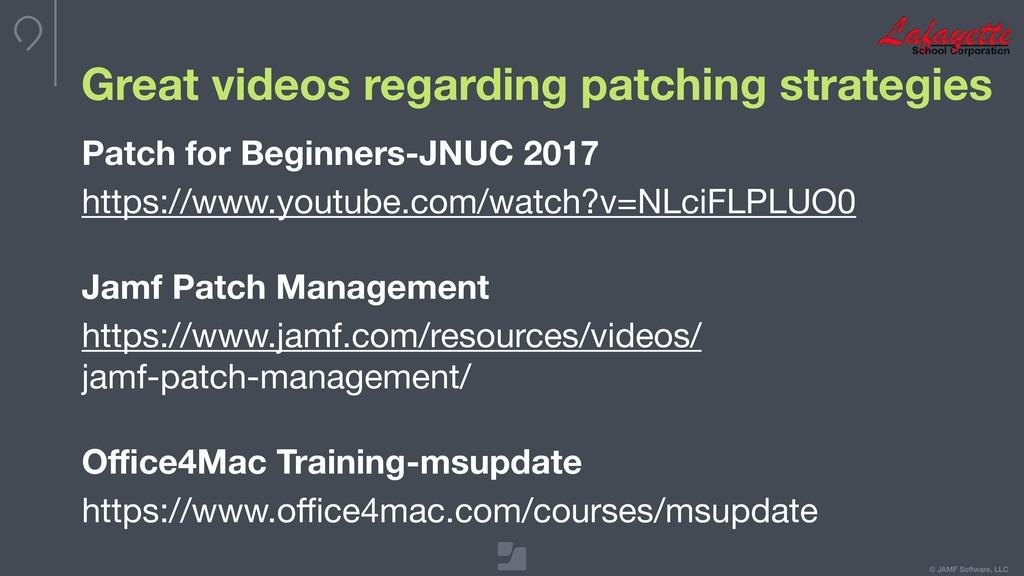 © JAMF Software, LLC Great videos regarding pat...
