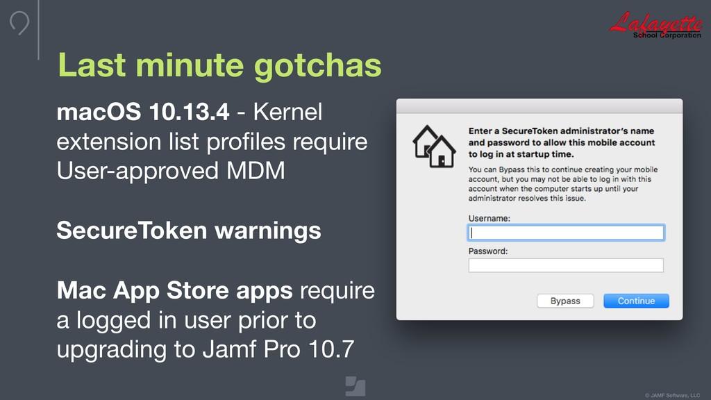 © JAMF Software, LLC Last minute gotchas macOS ...