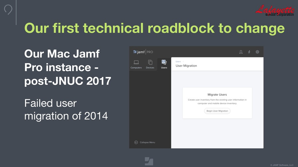 © JAMF Software, LLC Our first technical roadblo...