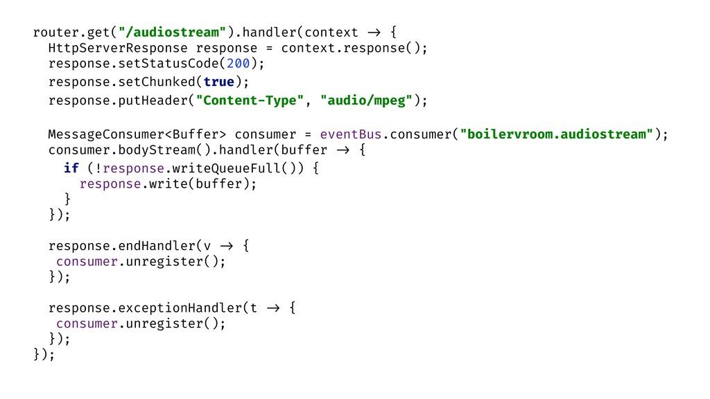 """router.get(""""/audiostream"""").handler(context -> {..."""