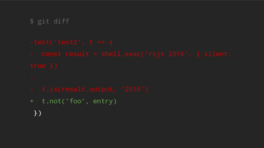 $ git diff -test('test2', t => { - const result...