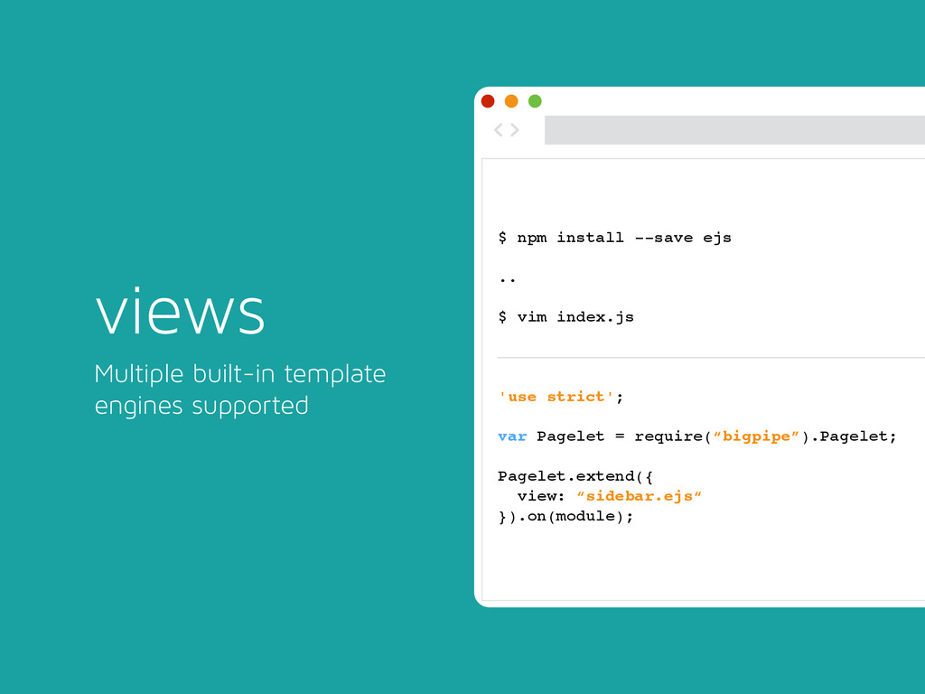 views Multiple built-in template engines suppor...