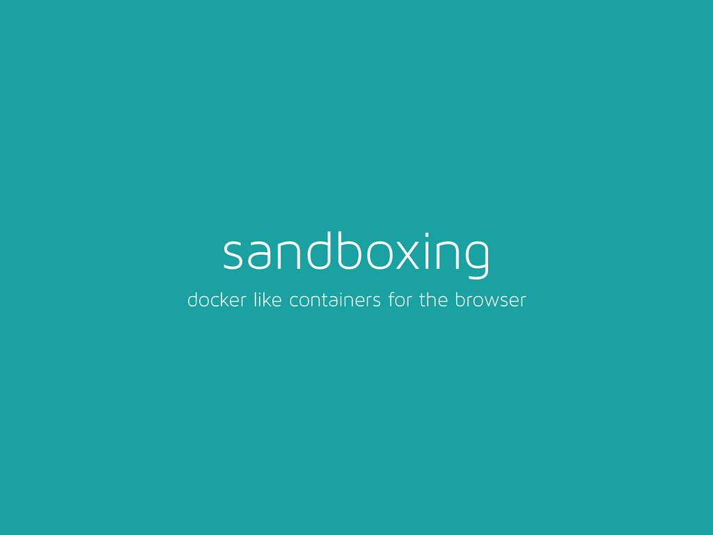 sandboxing docker like containers for the brows...