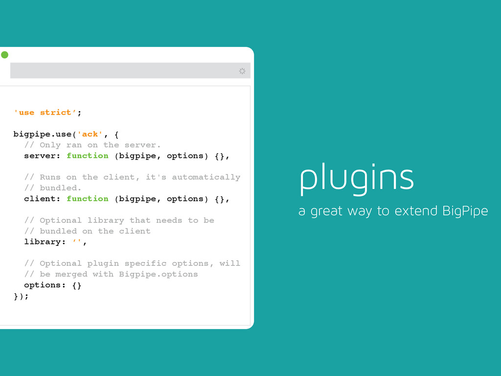 # plugins a great way to extend BigPipe 'use st...