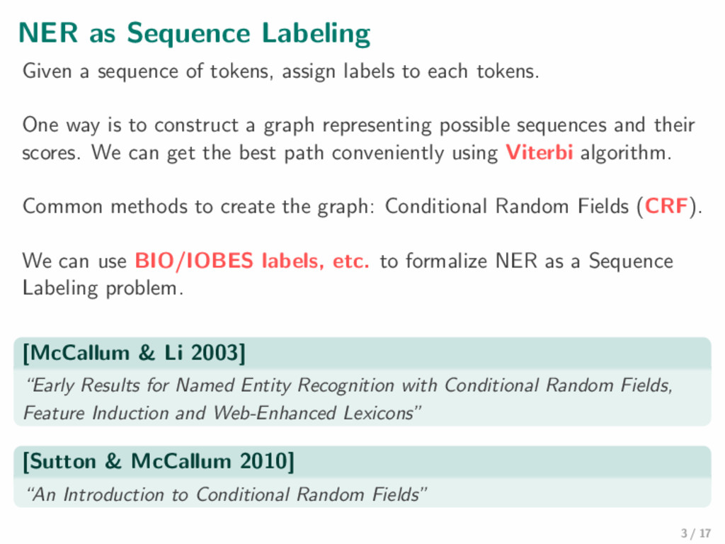 NER as Sequence Labeling Given a sequence of to...