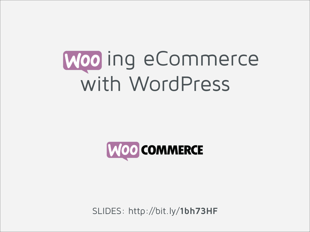 ing eCommerce with WordPress SLIDES: http://bit...