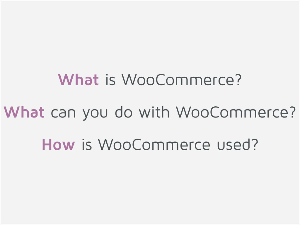 What is WooCommerce? ! What can you do with Woo...