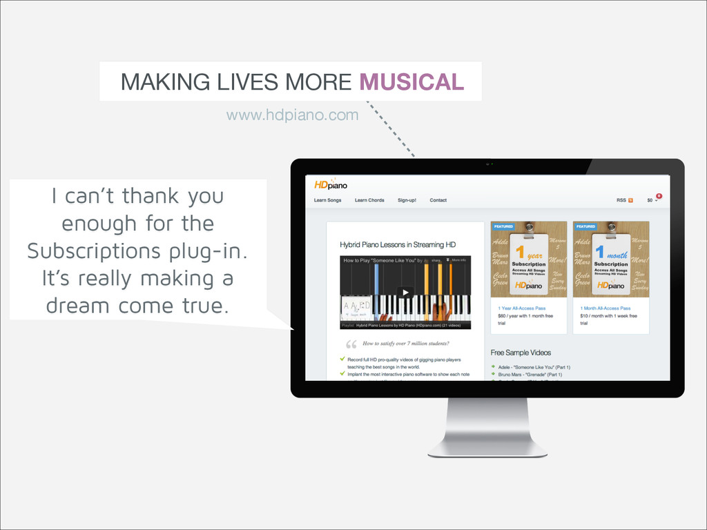 MAKING LIVES MORE MUSICAL www.hdpiano.com I can...