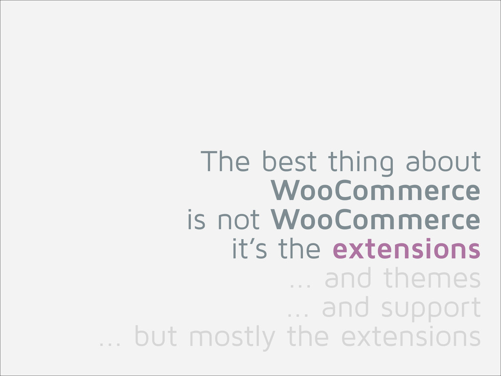 The best thing about WooCommerce 