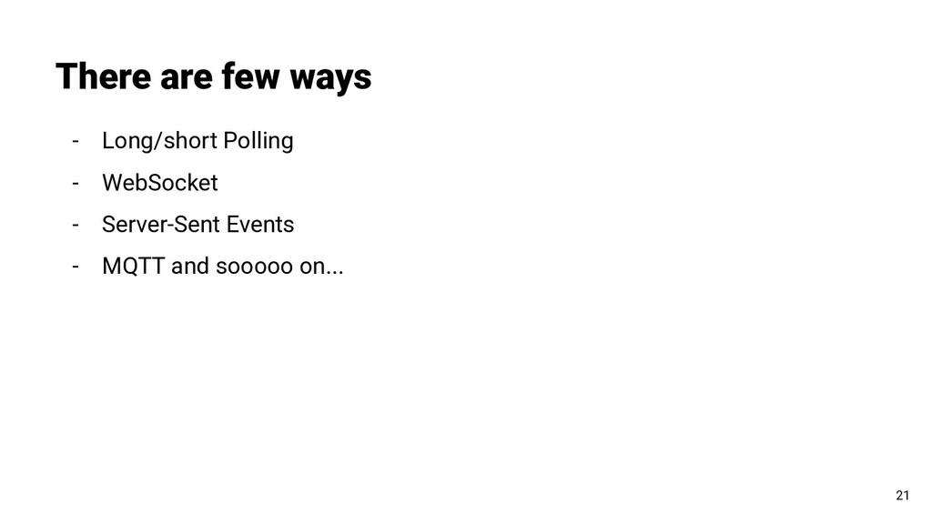 - Long/short Polling - WebSocket - Server-Sent ...