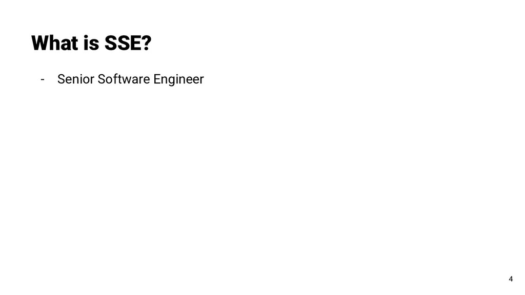 - Senior Software Engineer What is SSE? 4