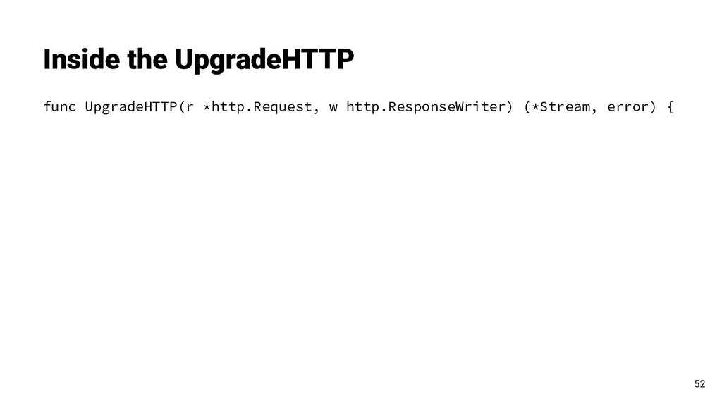 func UpgradeHTTP(r *http.Request, w http.Respon...