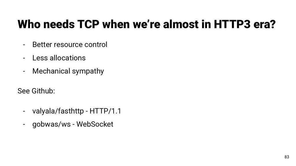 Who needs TCP when we're almost in HTTP3 era? 8...