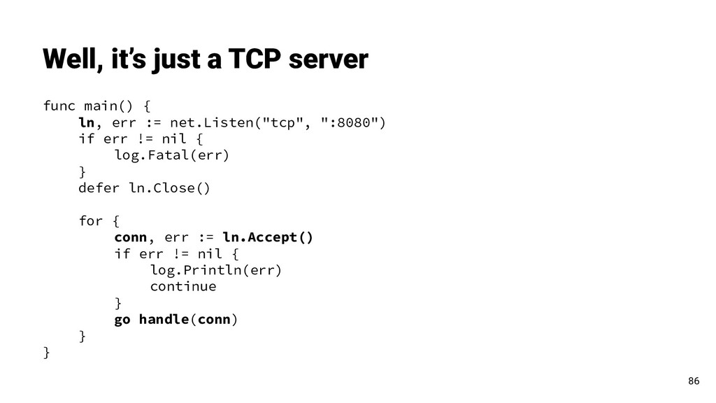 "func main() { ln, err := net.Listen(""tcp"", "":80..."