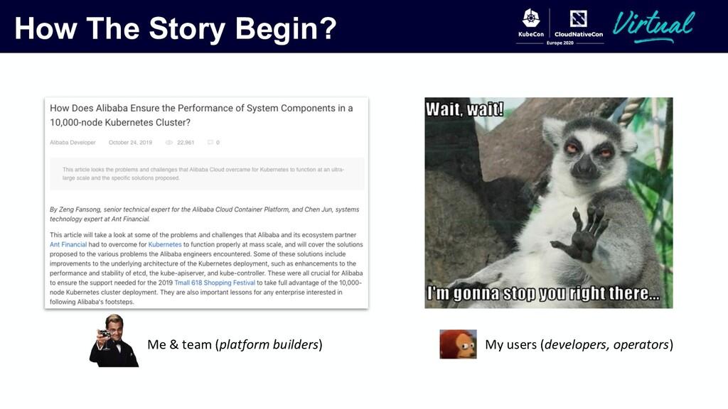 How The Story Begin? Me & team (platform builde...