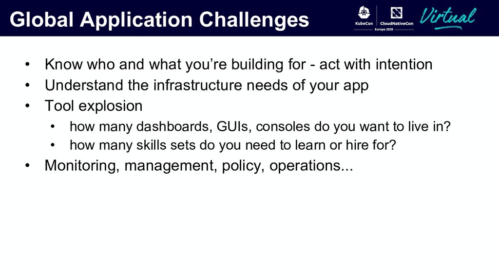 Global Application Challenges • Know who and wh...