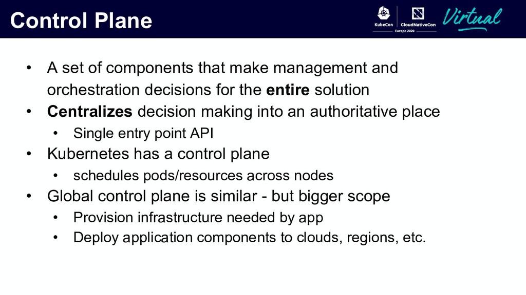 Control Plane • A set of components that make m...