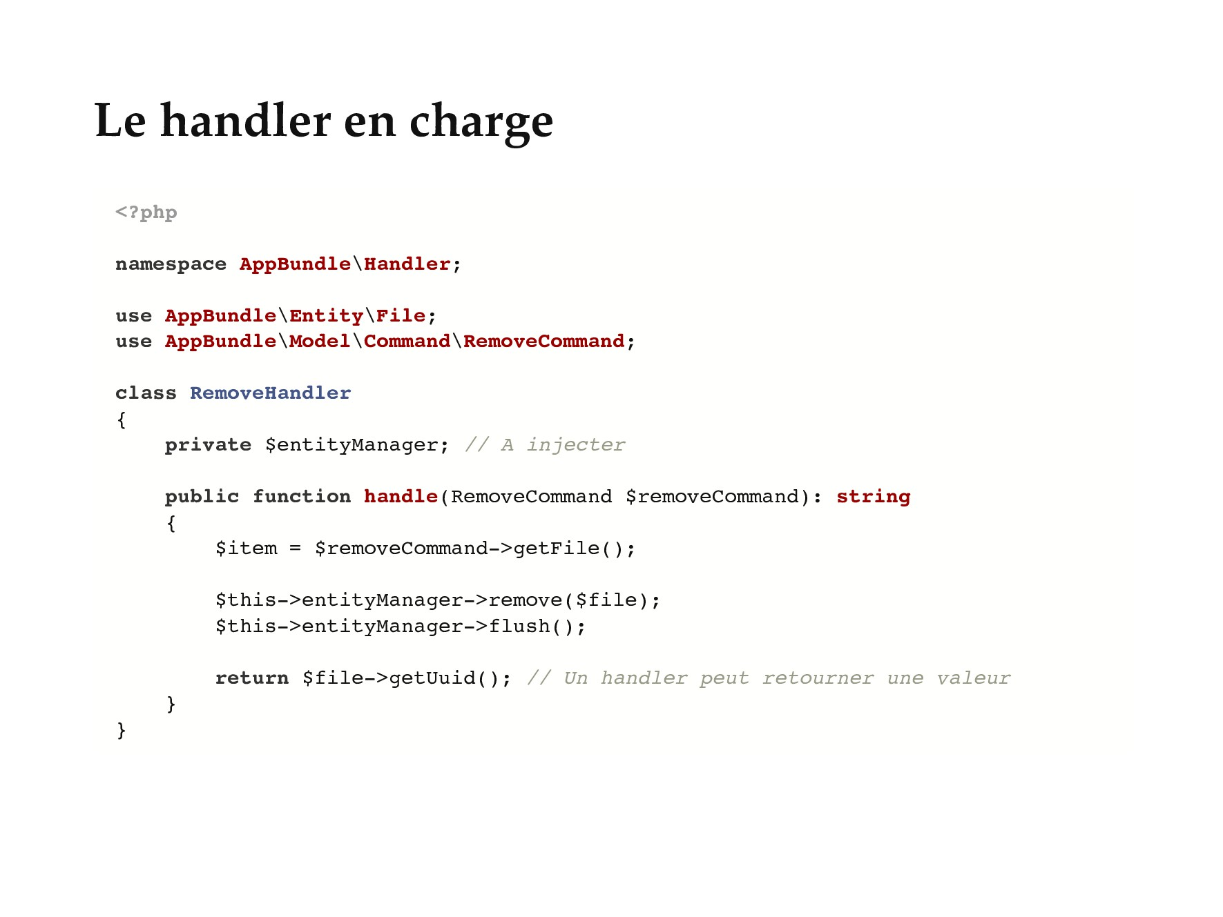 Le handler en charge <?php namespace AppBundle\...
