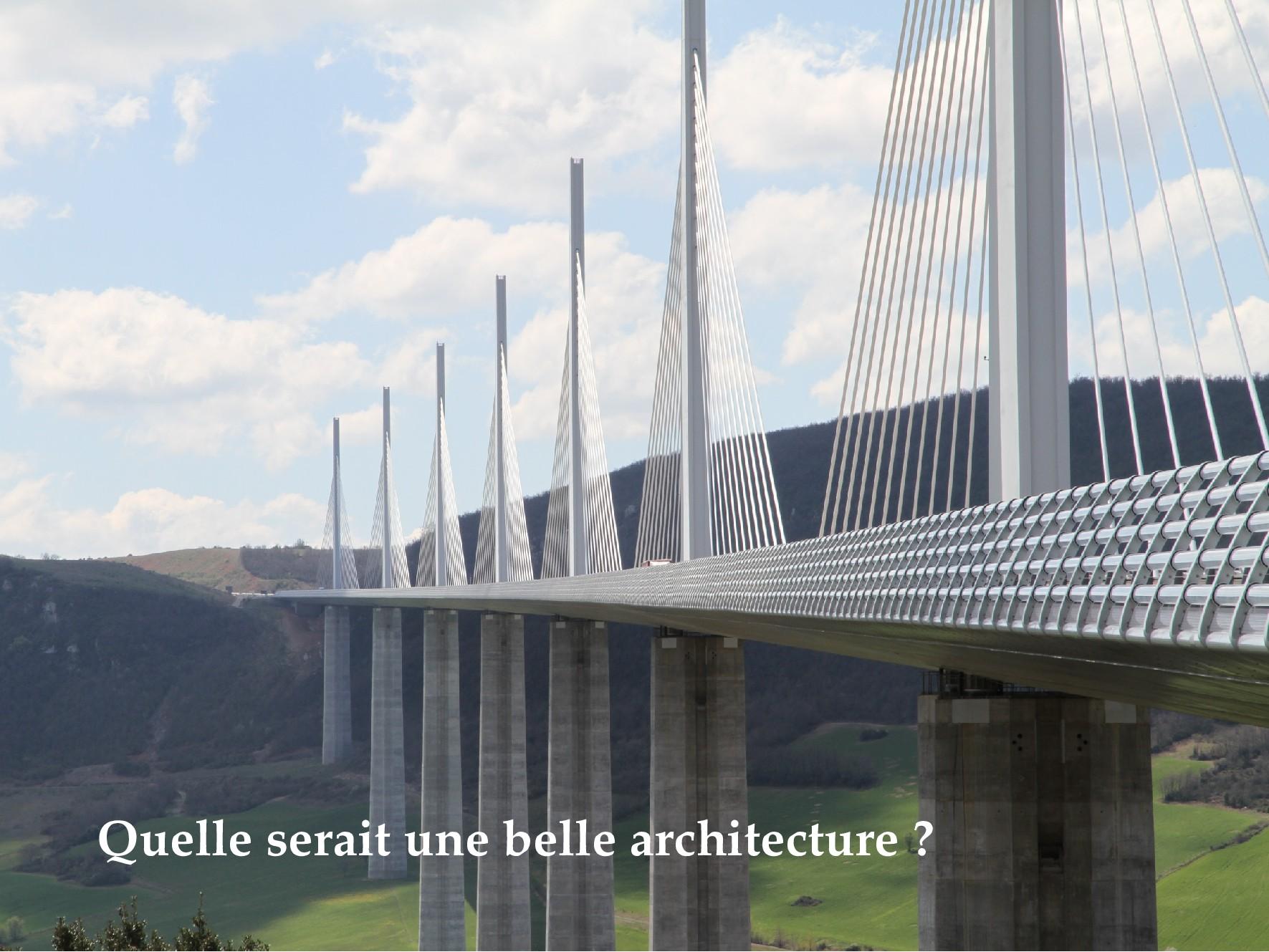Quelle serait une belle architecture ?