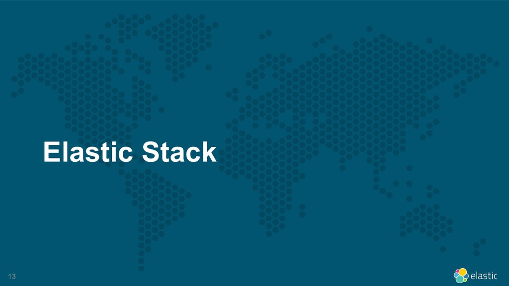 !13 Elastic Stack