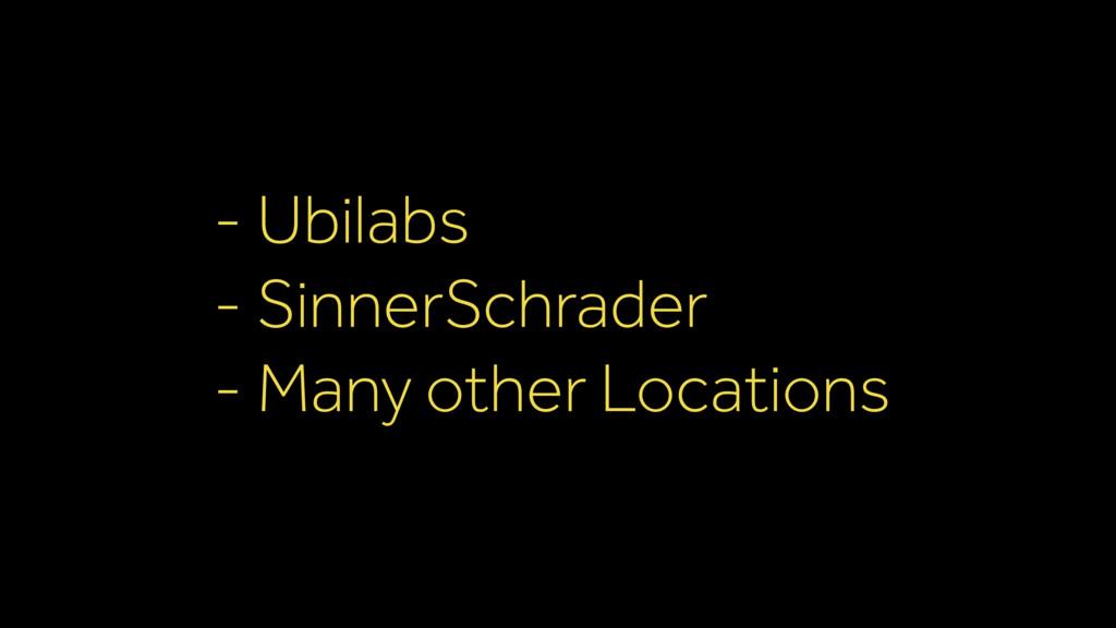 - Ubilabs - SinnerSchrader - Many other Locatio...