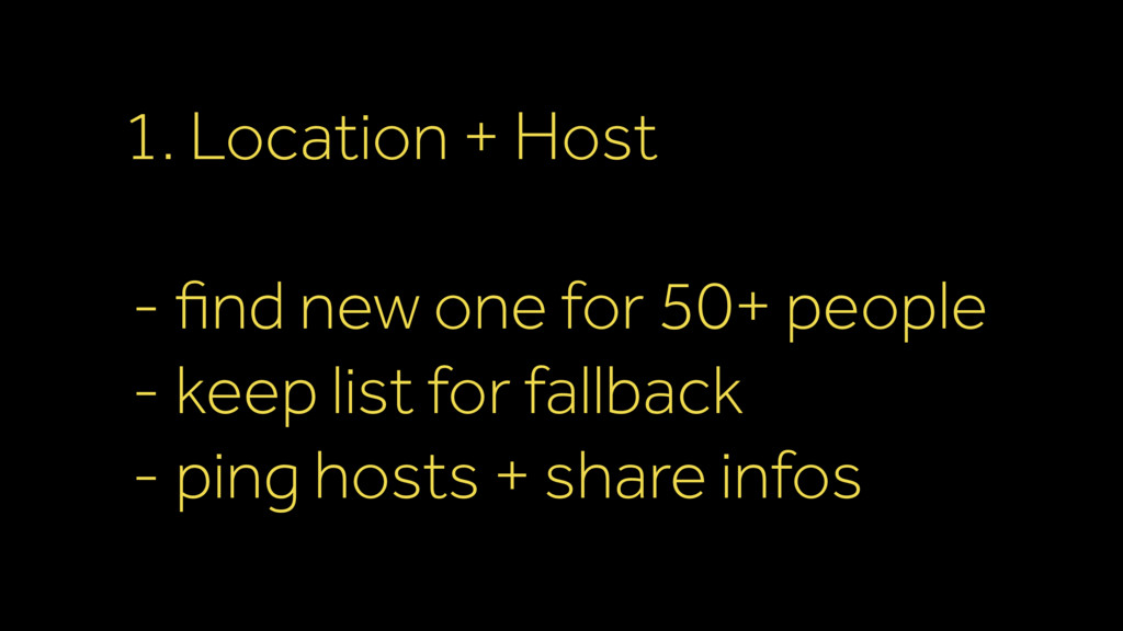 1. Location + Host - find new one for 50+ peopl...