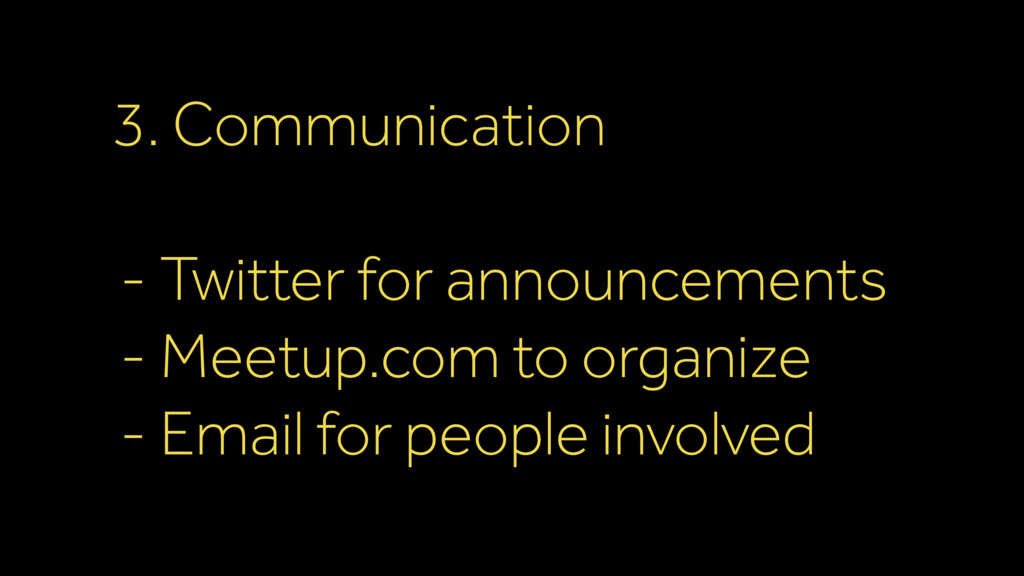 3. Communication - Twitter for announcements - ...