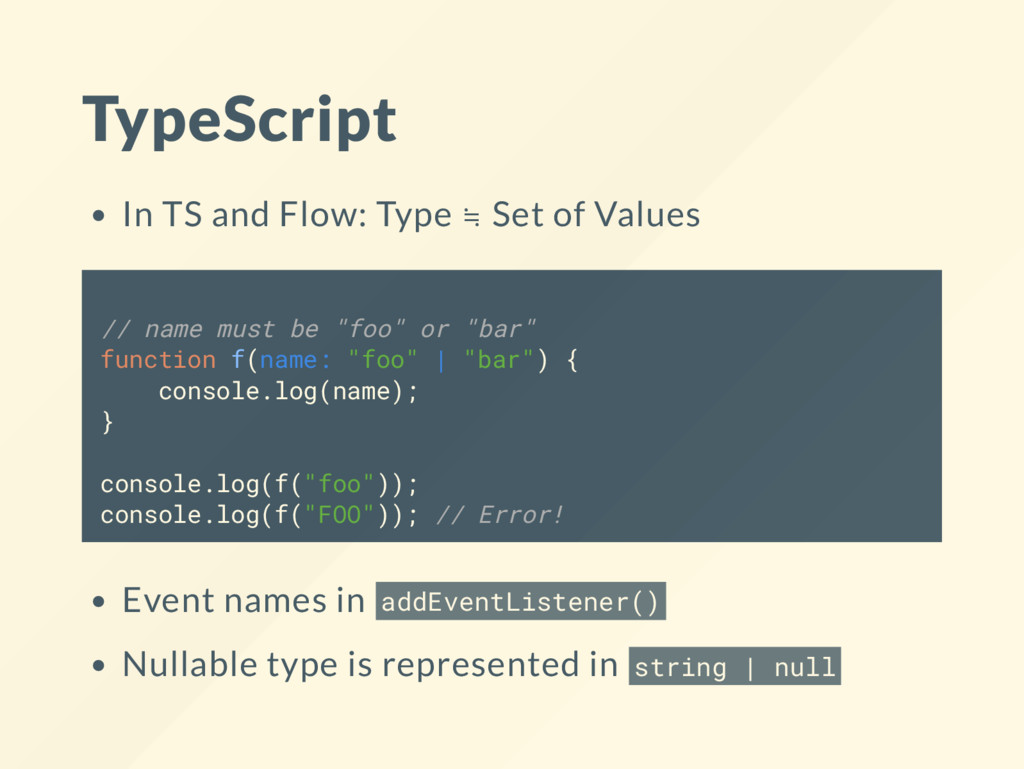 TypeScript In TS and Flow: Type ≒ Set of Values...