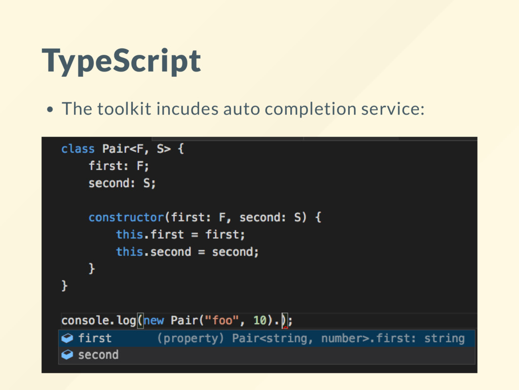 TypeScript The toolkit incudes auto completion ...
