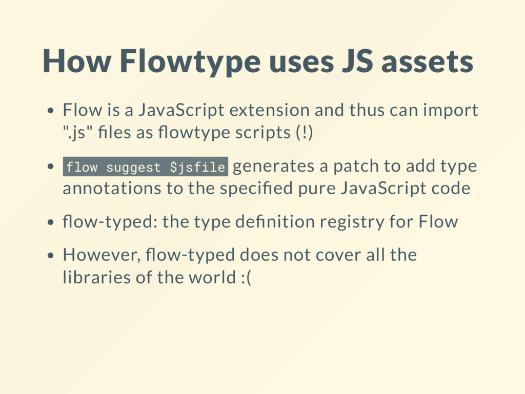 How Flowtype uses JS assets Flow is a JavaScrip...